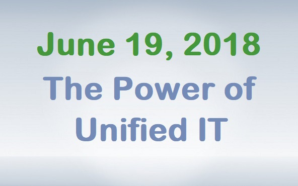 June 19, 2018 - The Power of Unified IT