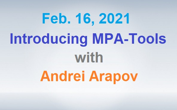 Feb. 16, 2021 - Introducing MPA Tools with Andrei Arapov